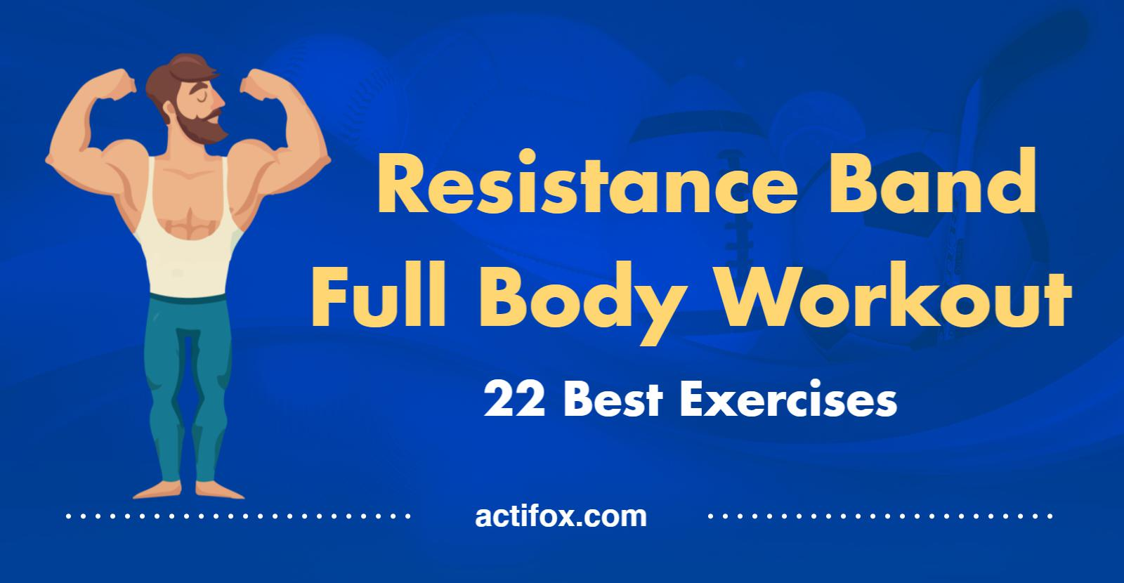 Resistance Band Full Body Workout 22 Best Exercises Infographics